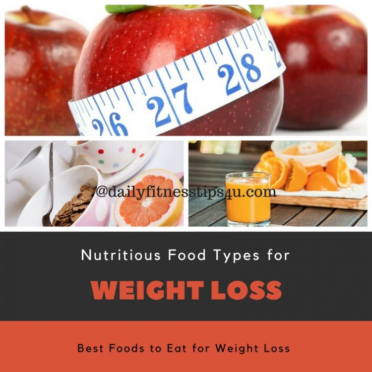 Nutritious Food Types For Weight Loss