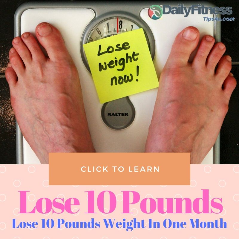 Lose 10 Pounds Weight In One Month