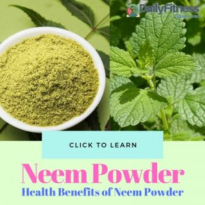 Health Benefits of Neem Powder